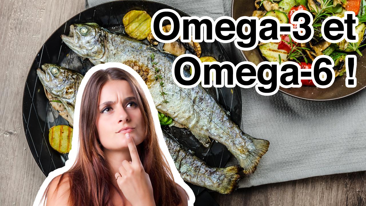 Acides Gras Essentiels : Omega-3 et Omega-6 !