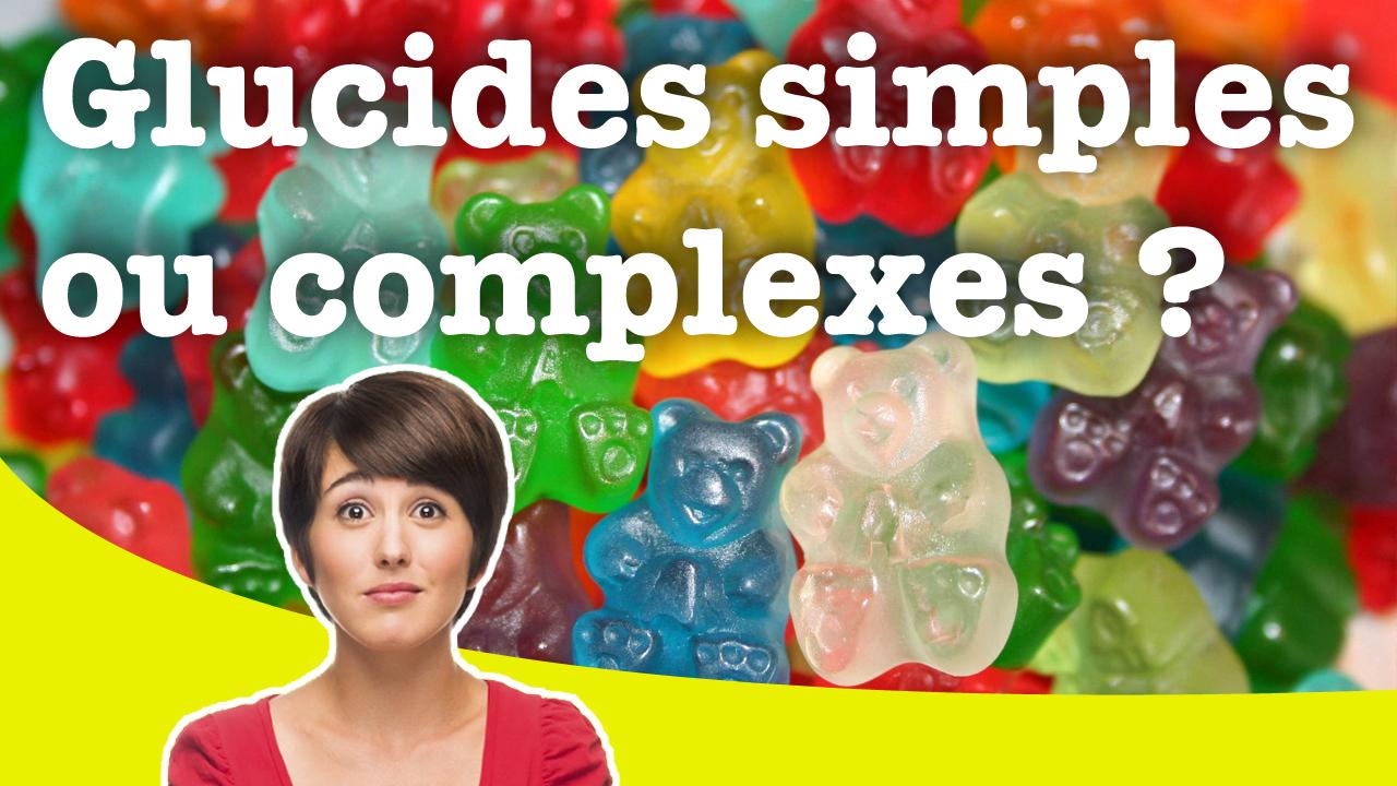 Glucides simples ou complexes ? Apprenez à mieux choisir !