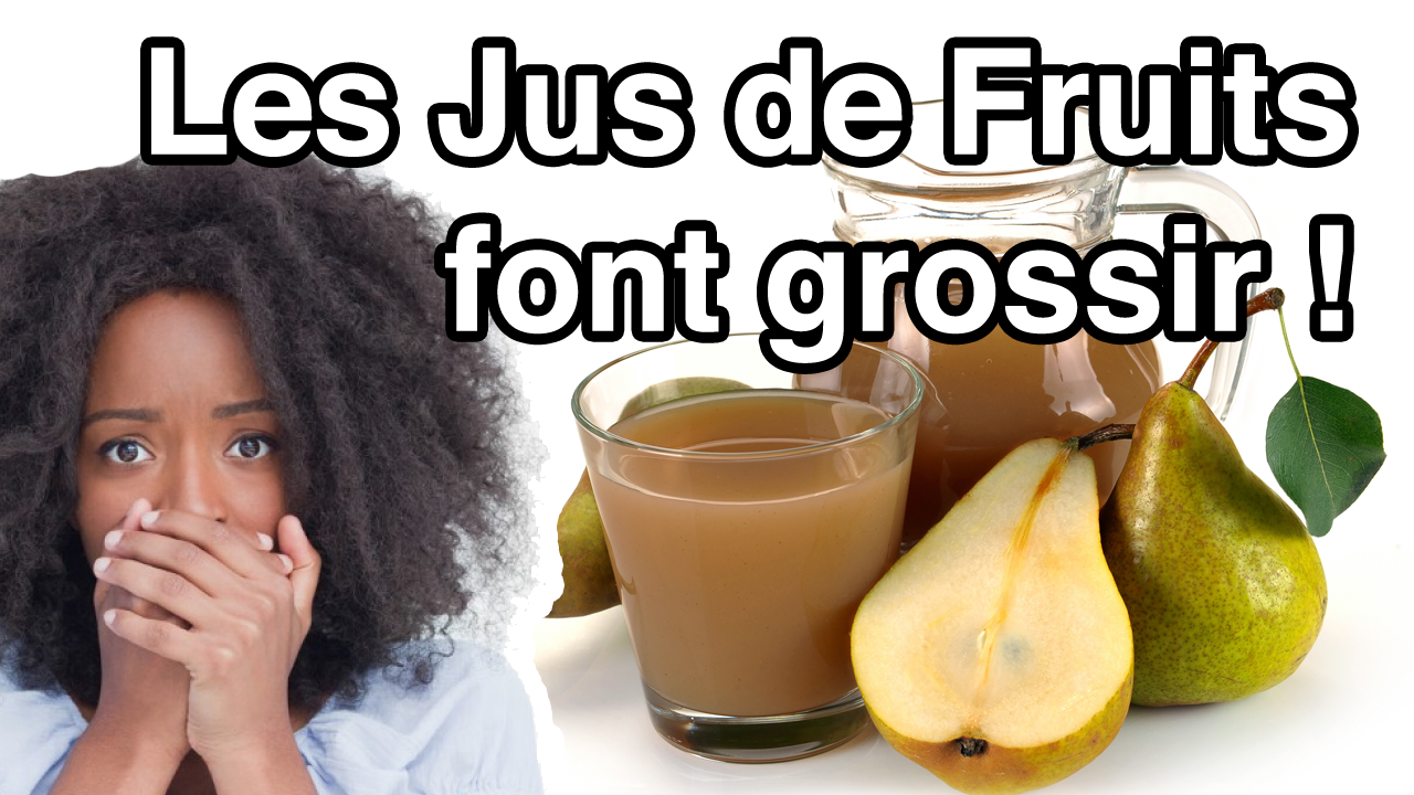 Les Jus de Fruits font grossir !